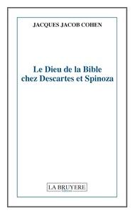 Le Dieu de la Bible chez Descartes et Spinoza.pdf