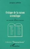 Jacques Jaffelin - Critique de la raison scientifique - Ou une nouvelle manière de penser.