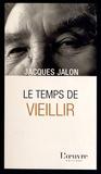 Jacques Jalon - Le temps de vieillir.