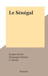 Jacques Janvier et Dominique Darbois - Le Sénégal.