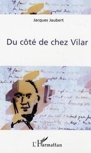 Jacques Jaubert - Du côté de chez Vilar.