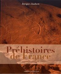 Jacques Jaubert - Préhistoires de France.