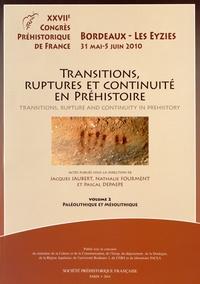 Jacques Jaubert et Nathalie Fourment - Transitions, ruptures et continuité en Préhistoire - Volume 2, Paléolithique et Mésolithique.