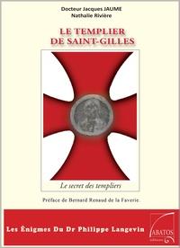 Jacques Jaume et Nathalie Rivière - Le Templier de Saint-Gilles - Les énigmes du Dr Philippe Langevin.