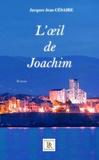 Jacques Jean Césaire - L'oeil de Joachim.