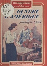 Jacques-Jean Clément - Un gendre d'Amérique.