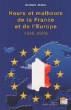 Jacques Jessel - Heurs et malheurs de la France et de l'Europe - 1945-2009.