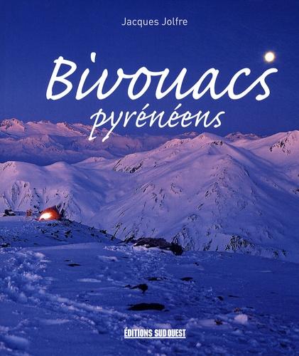 Jacques Jolfre - Bivouacs pyrénéens.