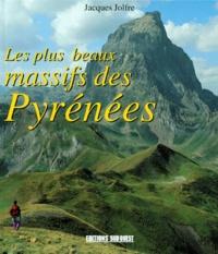 Jacques Jolfre - Les plus beaux massifs des Pyrénées.