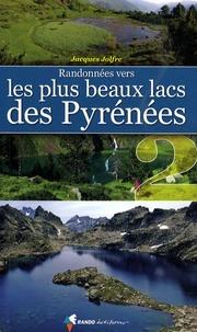 Jacques Jolfre - Randonnées vers les plus beaux lacs des Pyrénées 2.