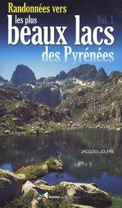 Jacques Jolfre - Randonnées vers les plus beaux lacs des Pyrénées - Volume 1.