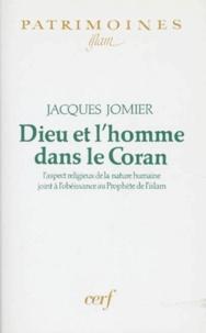Jacques Jomier - DIEU ET L'HOMME DANS LE CORAN. - L'aspect religieux de la nature humaine joint à l'obéissance au Prophète de l'Islam.