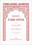 Jacques Jomier et Joseph Khouzam - Manuel d'arabe et d'égyptien - Parler du Caire.
