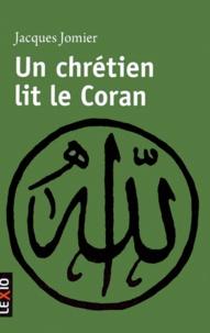 Jacques Jomier - Un chrétien lit le Coran.