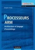 Jacques Jorda - Les processeurs ARM - Architecture et langage d'assemblage.