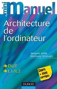 Jacques Jorda et Abdelaziz M'zoughi - Mini manuel d'architecture de l'ordinateur.