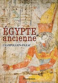 Jacques-Joseph Champollion-Figeac - Egypte ancienne.