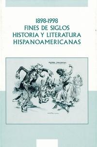 Jacques Joset et Philippe Raxhon - 1898-1998. Fines de siglos. Historia y litteratura hispanoamericanas.
