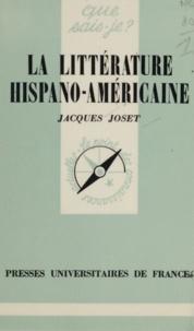 Jacques Joset et Paul Angoulvent - La littérature hispano-américaine.
