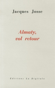 Jacques Josse - Almaty, vol retour.