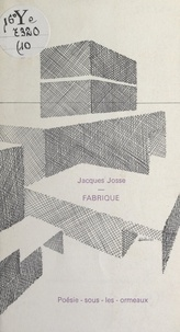 Jacques Josse et Chantal Le Rolland - Fabrique.