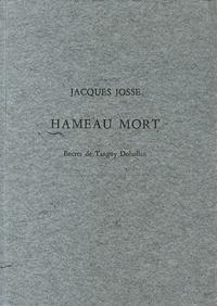 Jacques Josse - Hameau mort.