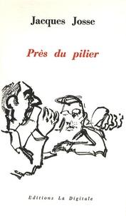 Jacques Josse - Près du pilier.