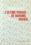 Jacques Josse - L'ultime parade de Bohumil Hrabal.