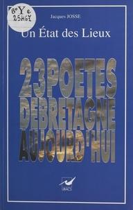 Jacques Josse - Un état des lieux : vingt-trois poètes de Bretagne aujourd'hui.