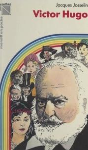 Jacques Josselin et Michel Politzer - Victor Hugo.