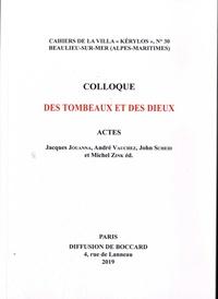 Jacques Jouanna et André Vauchez - Des tombeaux et des dieux.