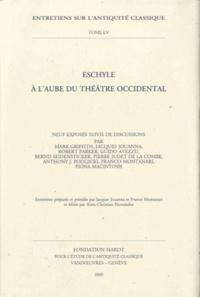 Jacques Jouanna et Franco Montanari - Eschyle à l'aube du théâtre occidental.