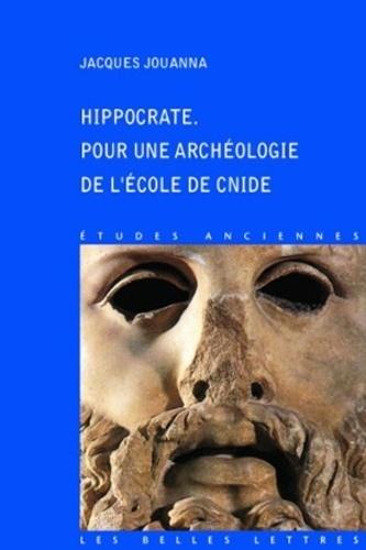 Jacques Jouanna - Hippocrate - Pour une archéologie de l'Ecole de Cnide.