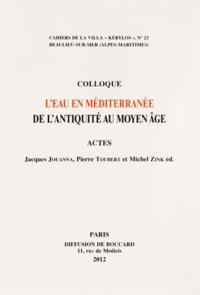 Jacques Jouanna et Pierre Toubert - L'eau en Méditerranée de l'Antiquité au Moyen Age.