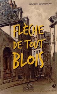 Jacques Jouanneau - Flèche de tout Blois.