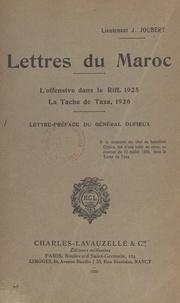 Jacques Joubert et Julien Duffieux - Lettres du Maroc - L'offensive dans le Riff : 1925 ; la tache de Taza : 1926.