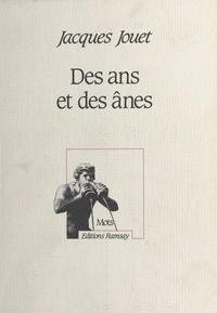 Jacques Jouet - Des ans et des ânes.