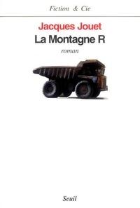 Jacques Jouet - La montagne R.