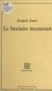 Jacques Jouet - Le Bestiaire inconstant.