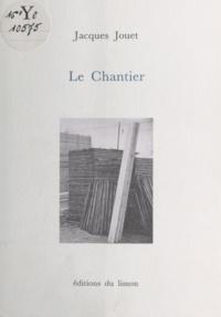 Jacques Jouet - Le chantier.