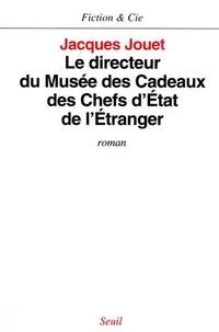 Jacques Jouet - Le directeur du Musée des cadeaux des chefs d'Etat de l'étranger.