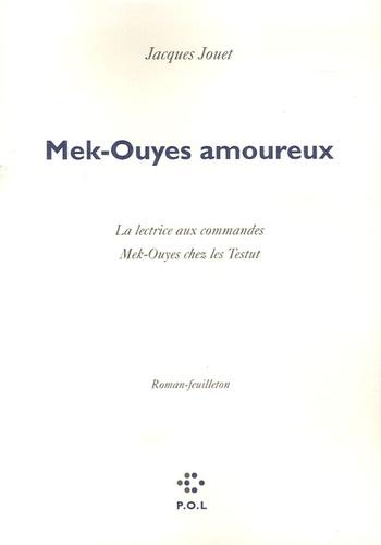 Jacques Jouet - Mek-Ouyes amoureux.