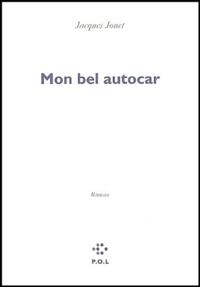 Jacques Jouet - Mon bel autocar.