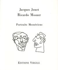 Jacques Jouet et Ricardo Mosner - Portraits Mosnériens.