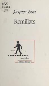 Jacques Jouet - Romillats.
