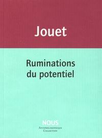 Jacques Jouet - Ruminations du potentiel.