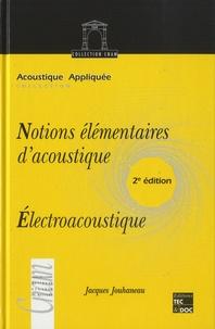 Jacques Jouhaneau - Notions élémentaires d'acoustique - Electroacoustique.