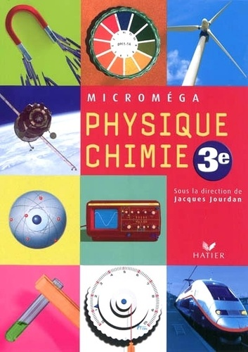 Jacques Jourdan - Physique-Chimie 3e.
