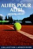 Jacques Juillet - Alibis pour alibi.