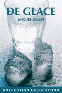 Jacques Juillet - De glace.